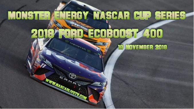 2018 Ford EcoBoost 400 NASCAR Live