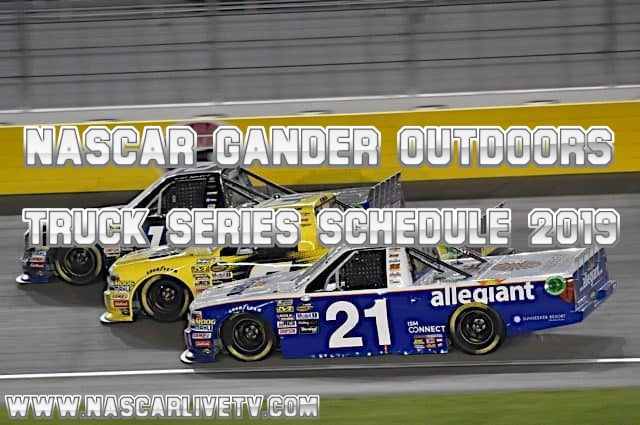 NASCAR Gander Outdoors Truck Series Schedule 2019