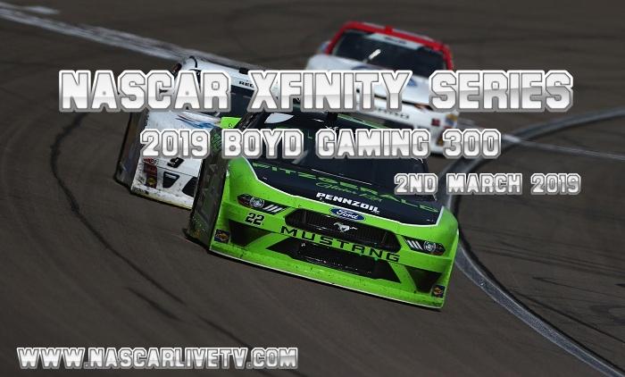 Watch NASCAR Xfinity 2019 Boyd Gaming 300 Live