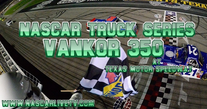 NASCAR Truck Series Vankor 350 at Texas Live