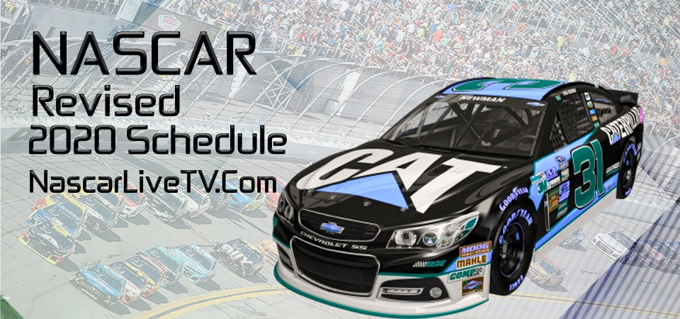 NASCAR Revised 2020 Schedule After Covid 19 Break