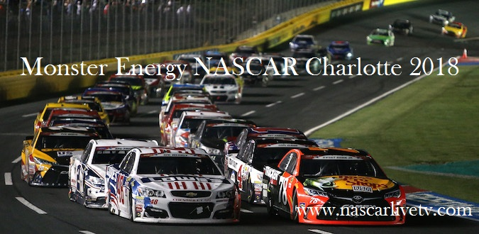 monster-energy-nascar-charlotte-2018-live-stream
