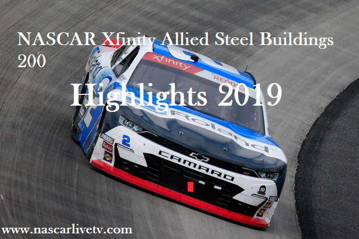 NASCAR Xfinity Allied Steel Buildings 200 Highlights 2019
