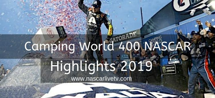 Camping World 400 NASCAR Highlights 2019