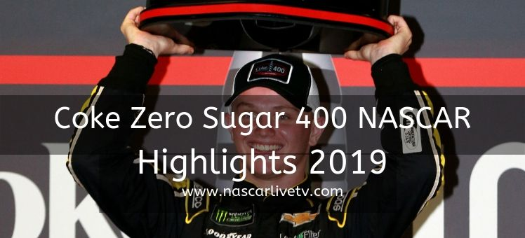 Coke Zero Sugar 400 NASCAR Highlights 2019