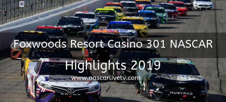 Foxwoods Resort Casino 301 NASCAR Highlights 2019