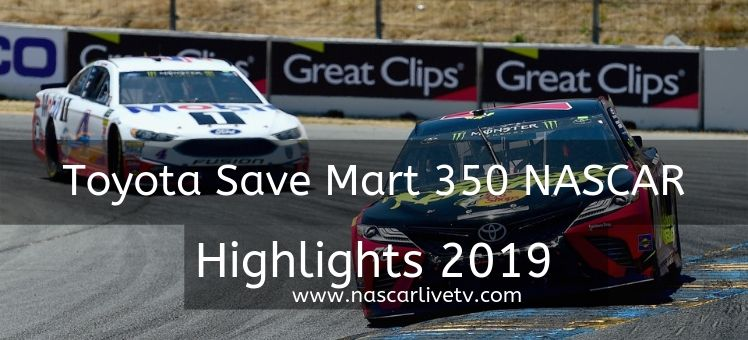 Toyota Save Mart 350 NASCAR Highlights 2019