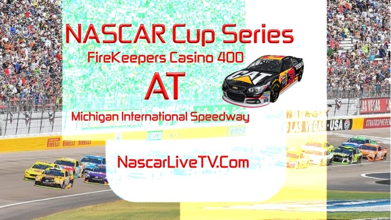 FireKeepers Casino 400 Michigan 2020 MENCS Race Live Stream