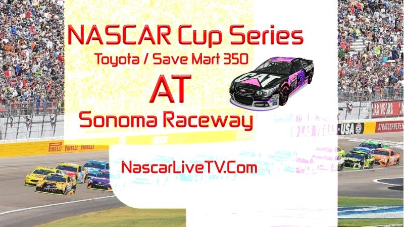 Toyota Save Mart 350 Sonoma 2020 MENCS Race Live Stream