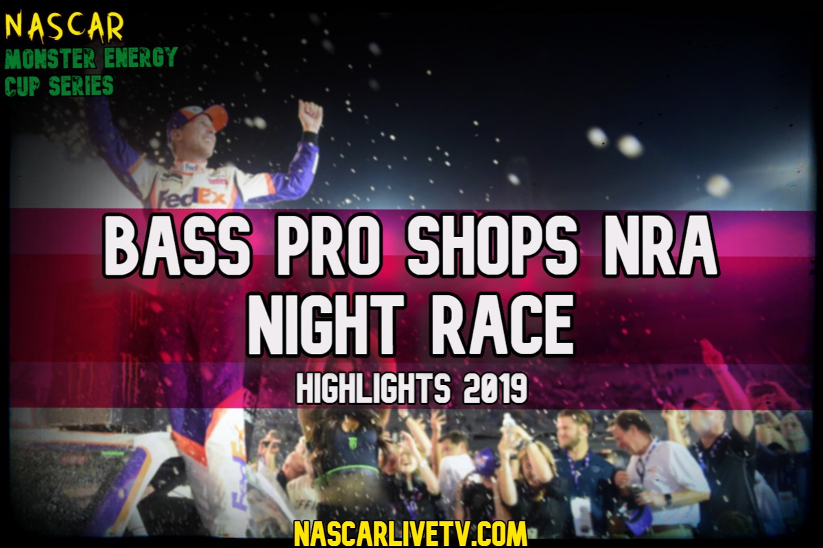 Bass Pro Shops NRA Night Race NASCAR Highlights 2019