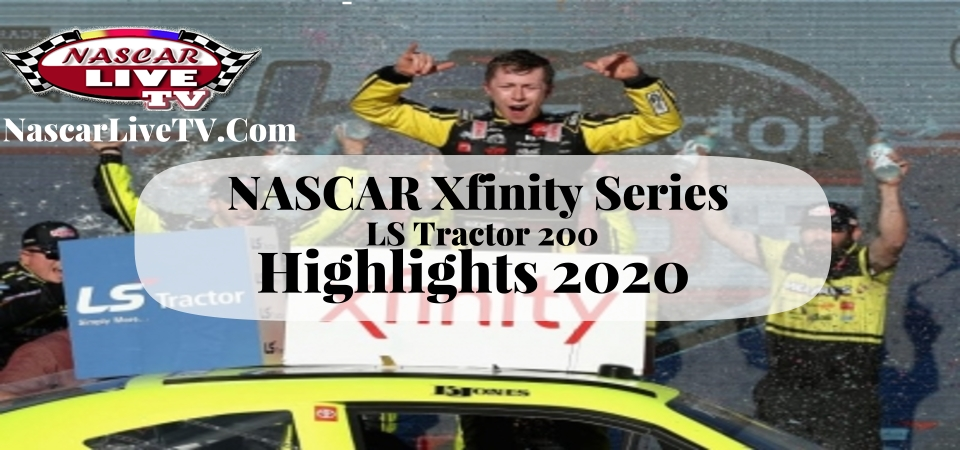 NASCAR Xfinity LS Tractor 200 Extended Highlights 2020