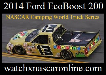 2014%20ford%20ecoboost%20200 Watch Ford EcoBoost 200 NASCAR Camping World Truck Series Online