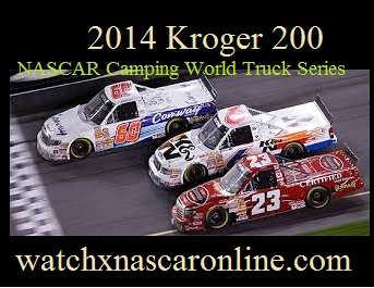 2014%20kroger%20200%20nascar%20camping%20world%20truck%20series Watch Kroger 200 NASCAR Camping World Truck Series Online