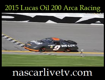 2015 Lucas Oil 200 Arca Racing