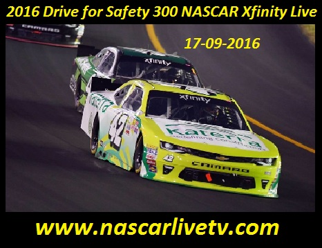 Live Drive for Safety 300 XFINITY Series Online