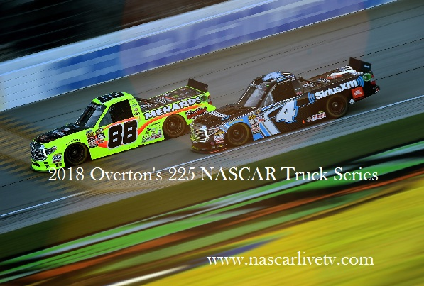 2018 Overtons 225 NASCAR Truck Series Live
