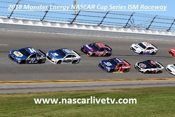 2018 Monster Energy NASCAR Cup Series ISM Raceway Live