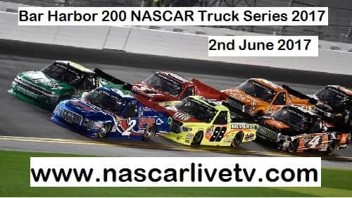 Bar Harbor 200 NASCAR Truck Series stream live
