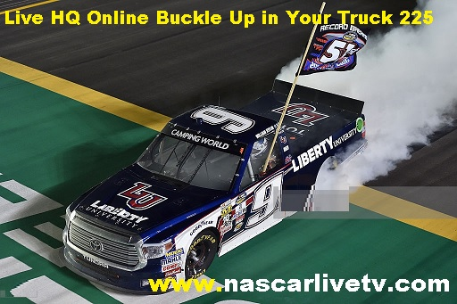Buckle Up in Your Truck 225 Live