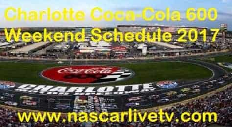 Charlotte Coca-Cola 600 Weekend Schedule 2017