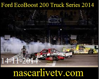 Ford EcoBoost 200 truck series