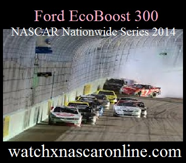 ford%20ecoboost%20300%20nascar%20nationwide%20series%202014 Watch Ford EcoBoost 300 NASCAR Nationwide Series 2014 Online
