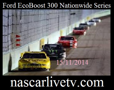 Ford EcoBoost 300 Nationwide Series