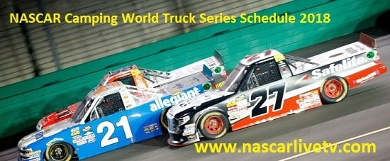 Nascar Camping World Truck Series Schedule 2018