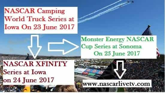 NASCAR Sonoma and Iowa Weekend Schedule 2017