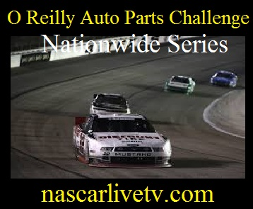 O Reilly Auto Parts Challenge Nationwide Series