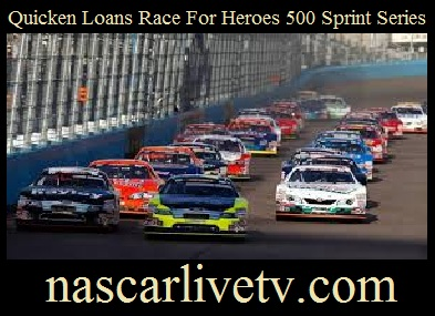 Quicken Loans Race For Heroes 500 Sprint Series