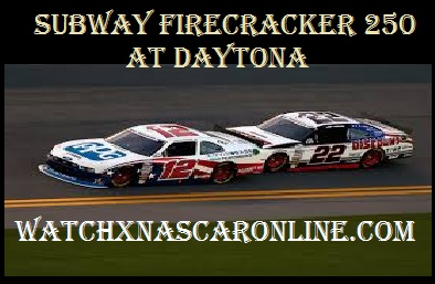 subway%20firecracker%20250 Watch Subway Firecracker 250 at Daytona Online
