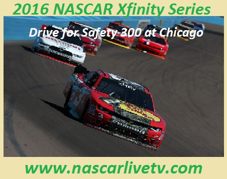 Xfinity Drive for Safety 300 at Chicago